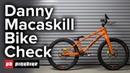 Danny Macaskill's Santa Cruz Bike Check 2018