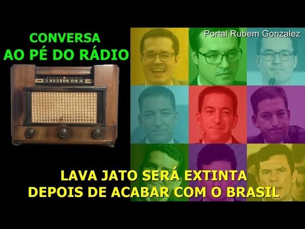 LAVA JATO SERÁ EXTINTA DEPOIS DE ACABAR COM O BRASIL