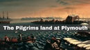 21st December 1620: The first Mayflower Pilgrims land at Plymouth to establish the Plymouth Colony