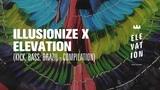 Illusionize x Elevation - Kick, Bass &amp Brazil.