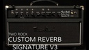 Two Rock Custom Reverb Signature Version 3 Head • Wildwood Guitars Overview