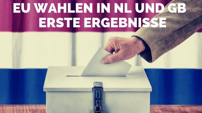 EU Wahlen in NL und GB - erste Ergebnisse