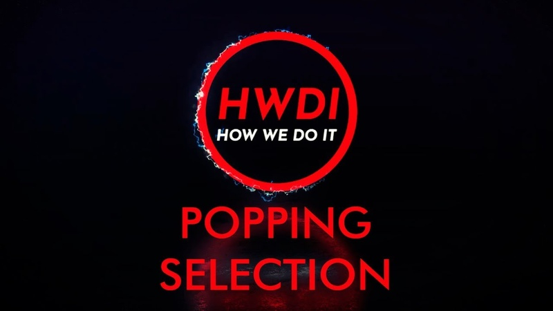 POPPING SELECTION SHOW 1 | HOW WE DO IT