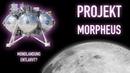 PROJEKT MORPHEUS - MONDLANDUNG ENTLARVT?