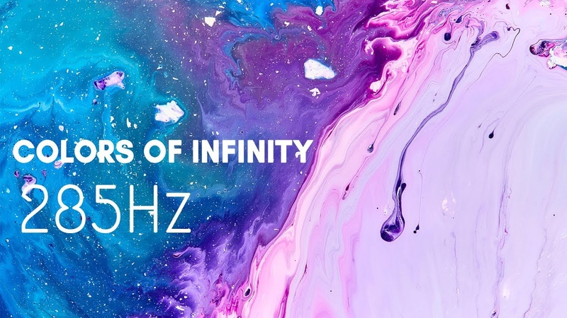 Colors of Infinity ✧ 285Hz ✧ Full Body Damage Care ✧ Tissue Healing Frequency Music