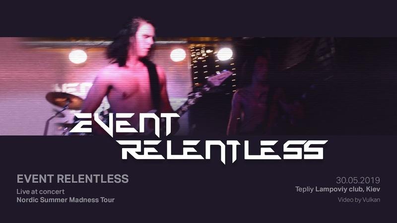 Event Relentless (Live at Nordic Summer Madness Tour, 30.05.2019, Арт-Клуб Тёплый Ламповый, Kiev)