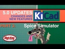 KiCad 5.0 Changes and New Features: Spice Simulator 3 of 7 | DigiKey