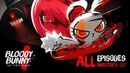 BLOODY BUNNY the first blood : all 15 Episodes (Official VDO)