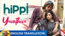 Yevathive Full Video Song With English Translation Hippi Movie Songs Kartikeya Digangana