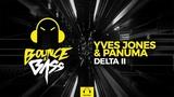Yves Jones &amp Panuma - Delta II Bounce &amp Bass Release