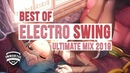 Best of ELECTRO SWING Ultimate Mix 2019 | No Time For Boredom! | Vol. 2
