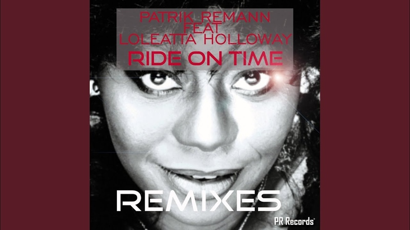 Patrik Remann feat. Loleatta Holloway - Ride On Time' 2019 (Coma Baby Remix)