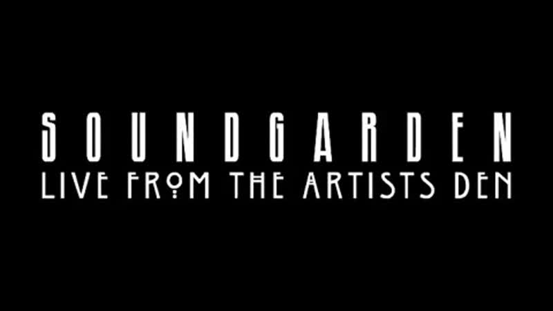 Soundgarden Live From the Artists Den