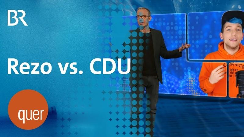 CDU vs. Rezo | quer vom BR