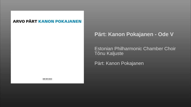 Pärt Kanon Pokajanen Ode V