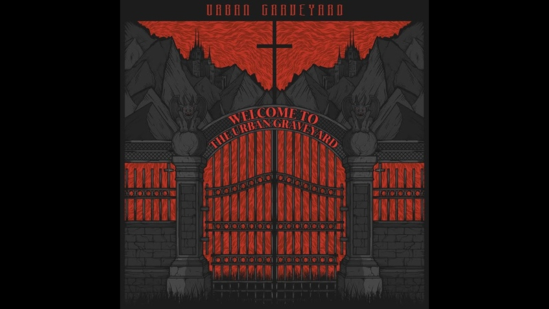 Urban Graveyard - Welcome to the Urban Graveyard (2019) (New Full EP)