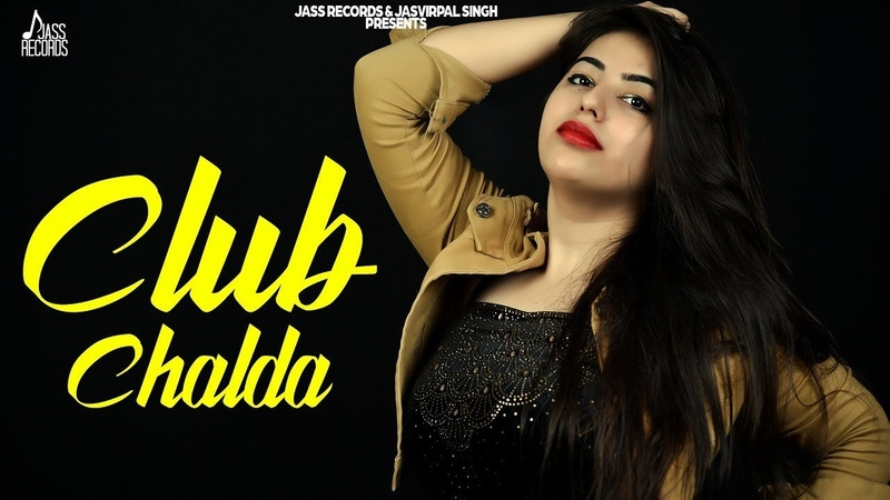 Club Chalda | (Full HD) | Kritika Gambhir | New Punjabi Songs 2019 | Latest Punjabi Songs 2019