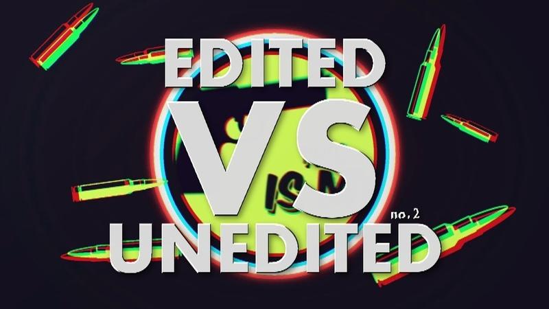 Edited vs Unedited 2