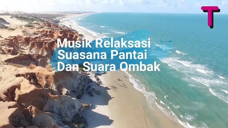 Musik Relaksasi Suasana Pantai Dan Suara Ombak
