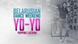 Belarusian Dance Weekends Popping Locking Dancer Yo-Yo 19-20 ноября