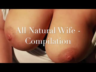 Busty_natural_wife_compilation