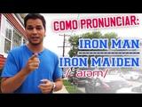 Como pronunciar IRON MAN - IRON MAIDEN