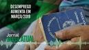 🔴 Lula tem pena reduzida Desemprego cresce em março no Jornal Brasil Atual 24 04 2019