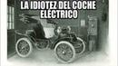 LA IDIOTEZ DEL COCHE ELÉCTRICO parte 2