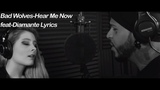 Bad Wolves-Hear Me Now feat-Diamante Lyrics