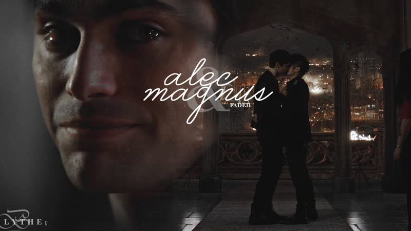 Alec and Magnus ○ Faded ○ Blythe