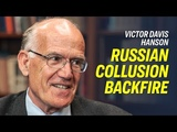 Victor Davis Hanson Mueller Probe Could Backfire on Those Who Fabricated Russia-Collusion Narrative