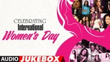 TOP 20 Songs Celebrating International Women's Day AUDIO JUKEBOX HAPPY WOMEN'S DAY