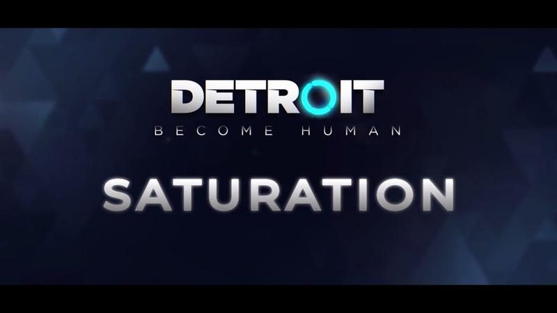 Detroit become human. Saturation. Trailer