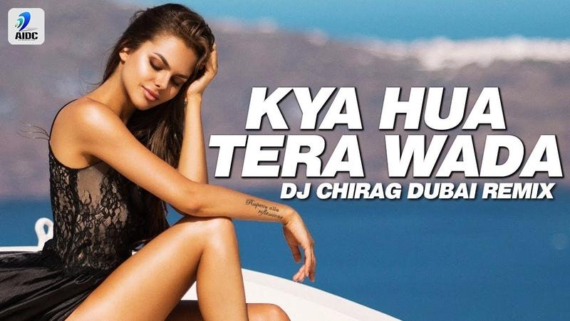 Kya Hua Tera Wada (Remix)   DJ Chirag Dubai   Hum Kisise Kum Naheen   Mohammed Rafi