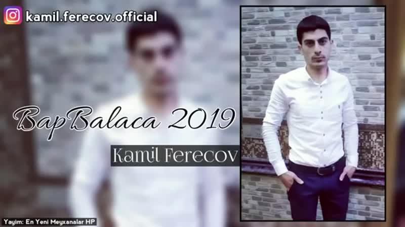 V-s.mobi Kamil Ferecov - Bap Balaca 2019 (Yeni Mahni).mp4