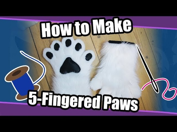 Tutorial 57 5 Fingered Hand Paws For Fursuits Cosplay PDF Pattern