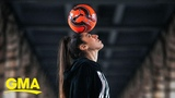 French freestyler Lisa Zimouche is kicking things up a notch in the world of soccer l GMA Digital