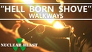WALKWAYS - Hell Born Shove OFFICIAL VIDEO 2019