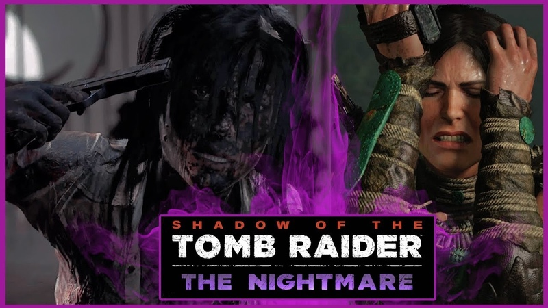 Кошмар Лары Крофт - Shadow of the Tomb Raider - The Nightmare (новое дополнение)