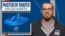 Master of Shapes VR Go-Karts! Intel Software