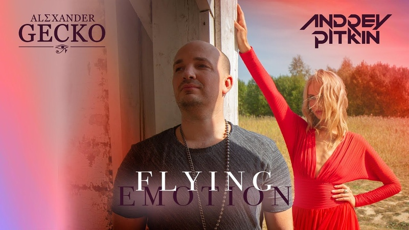 Andrey Pitkin Alexander Gecko - Flying Emotion (Official Video)