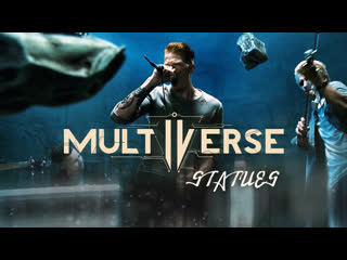 Multiverse - statues [official music video]