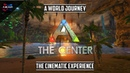 ARK: Survival Evolved | The Center | The Cinematic Experience