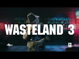 Wasteland 3 - e3 2019 - official trailer