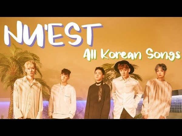 NUEST All Korean Songs (Face - W Here, OST, NuEst W) [2012-2018]