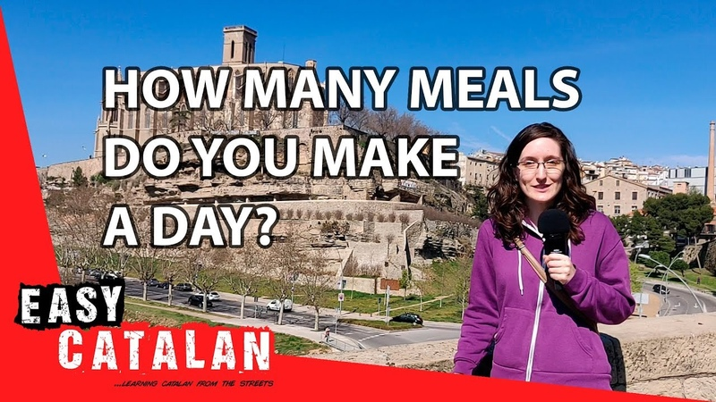 How many meals do you make a day In Manresa Easy Catalan 5