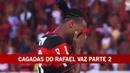 CAGADAS DO RAFAEL VAZ NO FLAMENGO 2