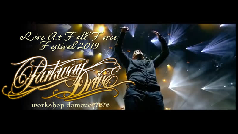PARKWAY DRIVE - Live At Full Force Festival 2019 (Full Show)