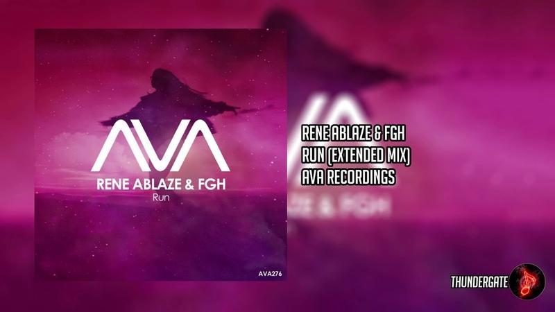 Rene Ablaze FGH - Run (Extended Mix) |AVA Recordings|