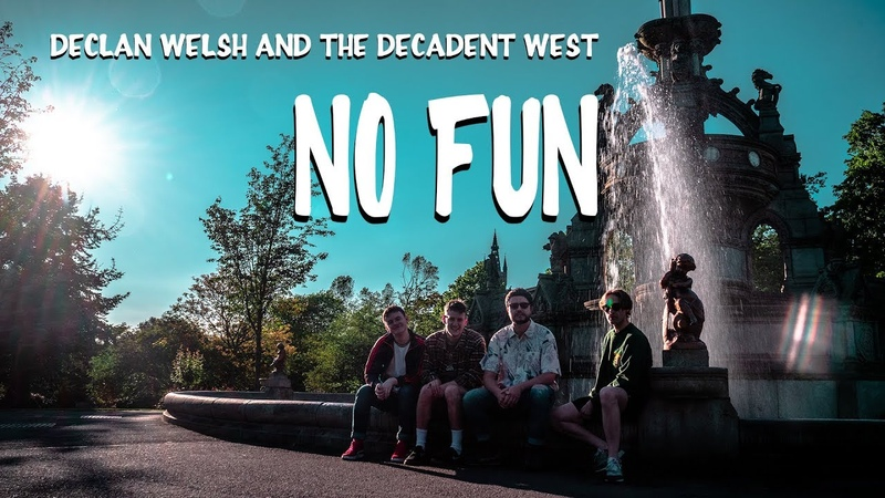 Declan Welsh and The Decadent West - No Fun